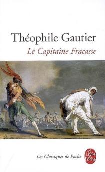 Le capitaine Fracasse - ThéophileGautier