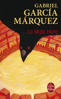 La mala hora - GabrielGarcía Márquez