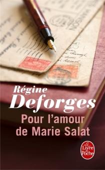 Pour l'amour de Marie Salat - RégineDeforges
