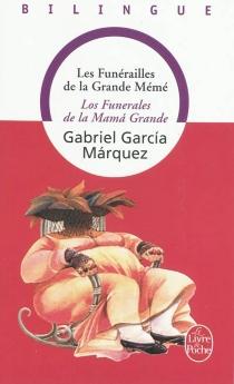 Les funérailles de la Grande Mémé| Los funerales de la Mama Grande - GabrielGarcía Márquez