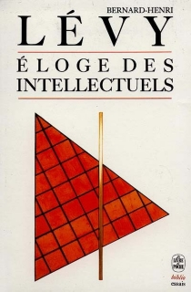 Eloge des intellectuels - Bernard-HenriLévy