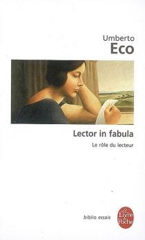 Lector in fabula : le rôle du lecteur ou La coopération interprétative dans les textes narratifs - UmbertoEco