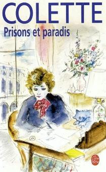 Prisons et paradis - Colette