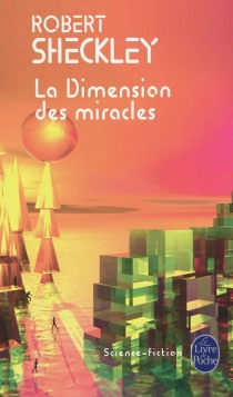 La dimension des miracles - Robert Sheckley