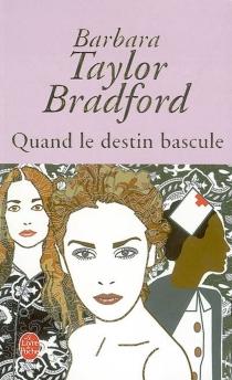 Quand le destin bascule - Barbara TaylorBradford
