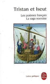 Tristan et Iseut : les poèmes français, la saga norroise -