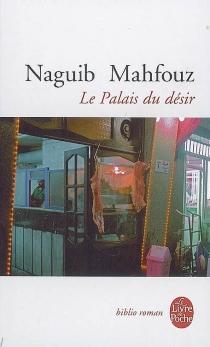 Le palais du désir - NaguibMahfouz