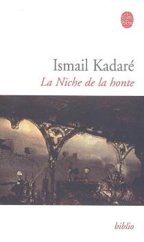 La niche de la honte - IsmailKadare
