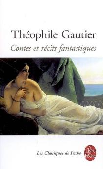 Contes et récits fantastiques - ThéophileGautier