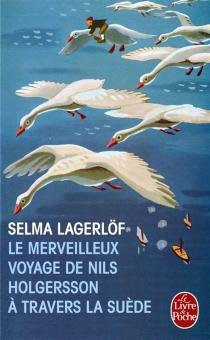 Le merveilleux voyage de Nils Holgersson à travers la Suède - SelmaLagerlöf