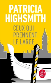 Ceux qui prennent le large - PatriciaHighsmith