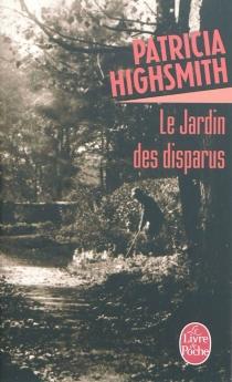 Le jardin des disparus - PatriciaHighsmith