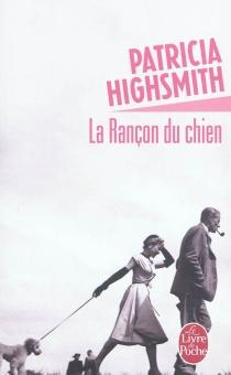 La rançon du chien - PatriciaHighsmith