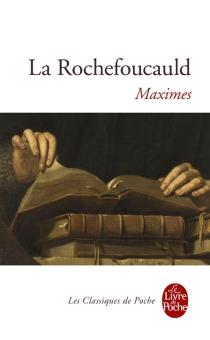 Réflexions ou Sentences et maximes morales| Réflexions diverses| Choix de lettres et variantes - François deLa Rochefoucauld