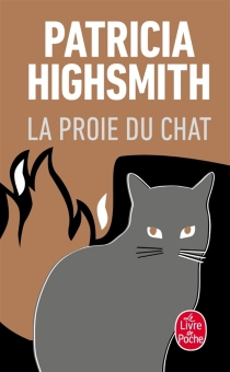 La proie du chat - Patricia Highsmith