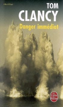 Danger immédiat - Tom Clancy