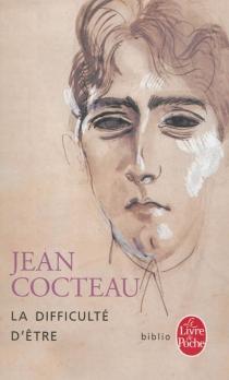 La difficulté d'être - JeanCocteau