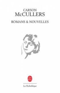 Romans et nouvelles - CarsonMcCullers