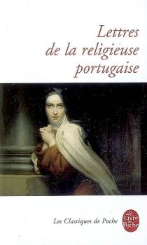 Lettres de la religieuse portugaise : et suites -