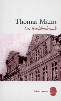 Les Buddenbrook : le déclin d'une famille - ThomasMann