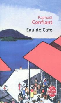 Eau de café - RaphaëlConfiant