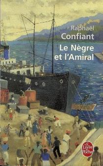 Le nègre et l'amiral - RaphaëlConfiant