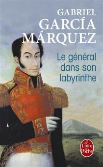 Le général dans son labyrinthe - GabrielGarcía Márquez