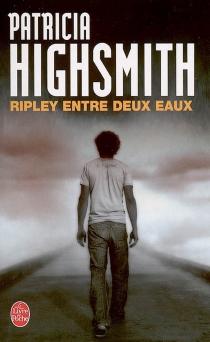 Ripley entre deux eaux - PatriciaHighsmith