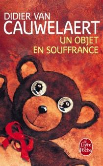 Un objet en souffrance - DidierVan Cauwelaert