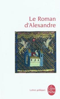 Le roman d'Alexandre - Alexandre de Paris