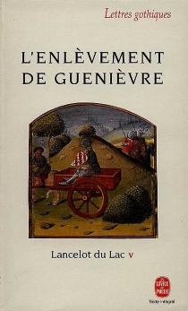 Lancelot du lac : roman français du XIIIe siècle -