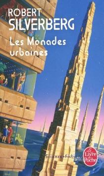 Les monades urbaines - RobertSilverberg