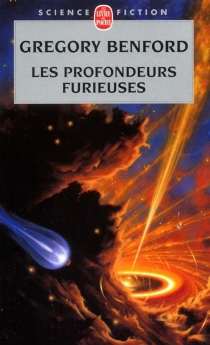 Les profondeurs furieuses - Gregory Benford