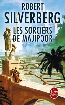 Le cycle de Majipoor - RobertSilverberg