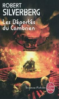 Les déportés du Cambrien - RobertSilverberg