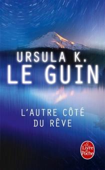 L'autre côté du rêve - Ursula KroeberLe Guin