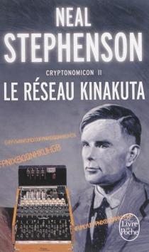 Cryptonomicon| Neal Stephenson| traduit de l'américain par Jean Bonnefoy - NealStephenson