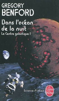 Le centre galactique - Gregory Benford