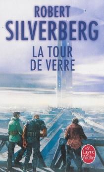 La tour de verre - RobertSilverberg