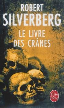 Le livre des crânes - RobertSilverberg