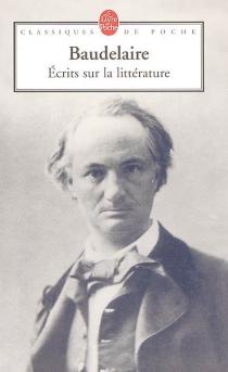 Ecrits sur la littérature - CharlesBaudelaire