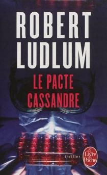 Le pacte Cassandre - RobertLudlum