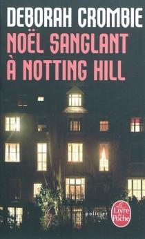 Noël sanglant à Notting Hill - DeborahCrombie
