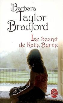 Le secret de Katie Byrne - Barbara TaylorBradford