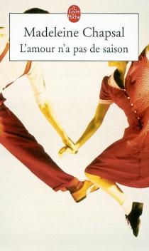 L'amour n'a pas de saison - MadeleineChapsal