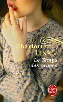 Le temps des orages - CharlotteLink