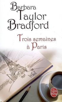 Trois semaines à Paris - Barbara TaylorBradford
