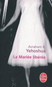 La mariée libérée - Avraham B.Yehoshua