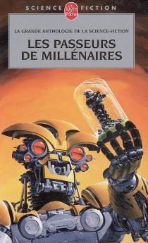 Les passeurs des millénaires : anthologie -