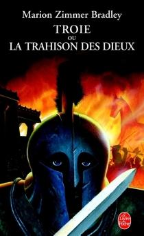 Troie ou La trahison des dieux -
